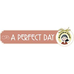 A Perfect  Day Amandica Indica