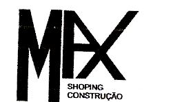 MAX SHOPPING CONSTRUÇÃO